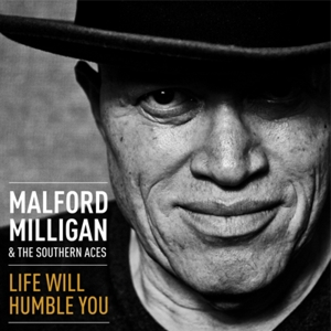 MILLIGAN, MALFORD-LIFE WILL HUMBLE YOU