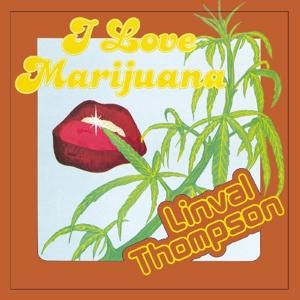 THOMPSON, LINVAL-I LOVE MARIJUANA -CLRD-