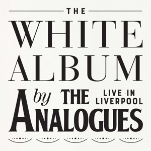 ANALOGUES-WHITE ALBUM -LIVE IN LIVERPOOL